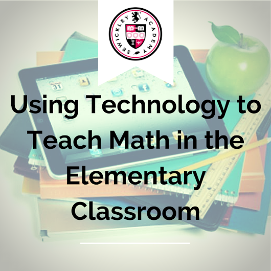 Using Technology to Teach Math in the Elementary Classroom