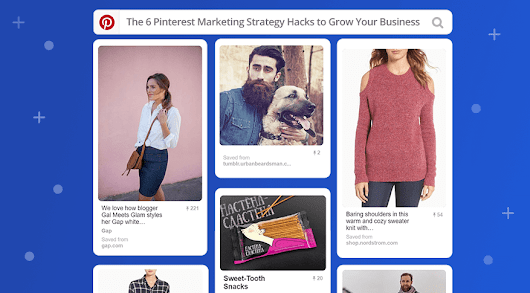 6 Pinterest Marketing Strategy Hacks to Grow Your Business