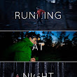 Outdoor Live Blog • Running At Night! OK - December is here, and for...