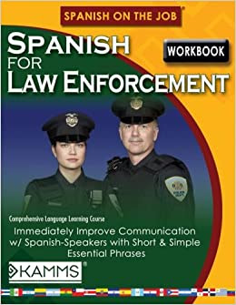Spanish For Law Enforcement Workbook Spanish On The Job Stacey Kammerman 9780978809942