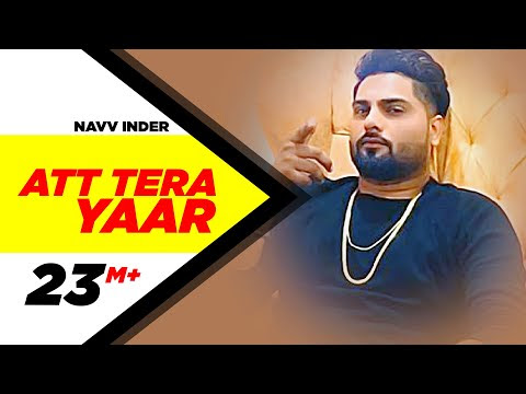 Atttt Tera Yaar Official Song Navv Inder Punjabi Song