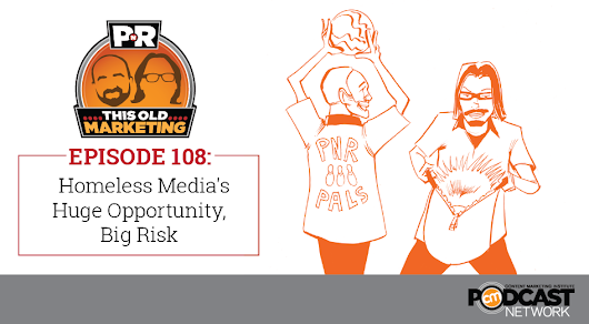 This Week in Content Marketing: Homeless Media's Huge Opportunity, Big Risk