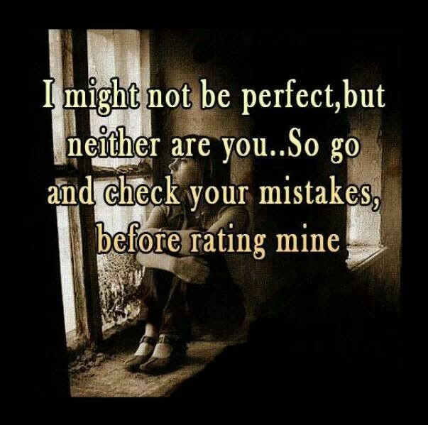 I May Not Be Perfect Quote Quote Number 633511 Picture Quotes