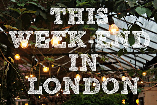 What to do this week-end in London: Sept 19-20-21