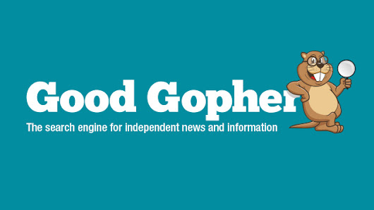 GoodGopher.com rapidly rising as the independent search engine for REAL news... all sites penalized by Google are welcomed to get indexed