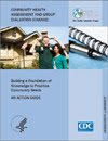 Cover of Community Health Assessment aNd Group Evaluation (CHANGE): Building a Foundation of Knowledge to Prioritize Community Health Needs—An Action Guide
