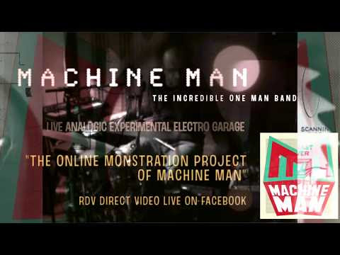 "MACHINE MAN - DIRECT LIVE VIDEO X51 - ""ONLINE MONSTRATION"" #2"