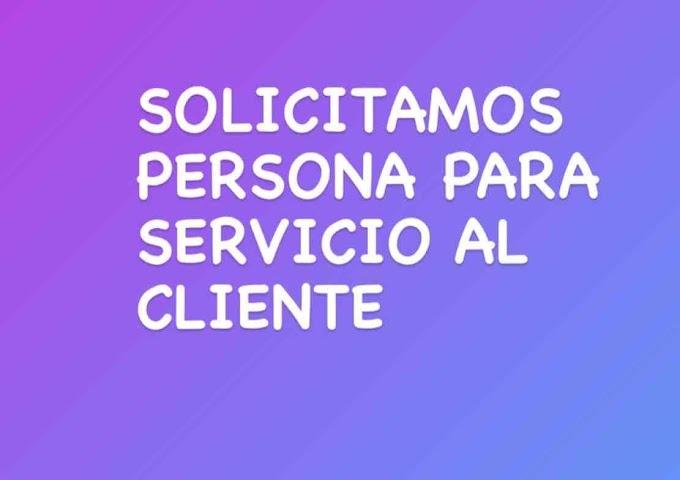 SOLICITAMOS PERSONA PARA SERVICIO AL CLIENTE