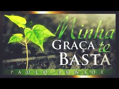 Minha Graça Te Basta - Paulo Junior