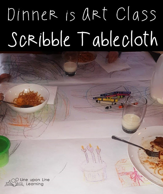Dinner is Art Class with a Scribble Tablecloth – Line upon Line Learning