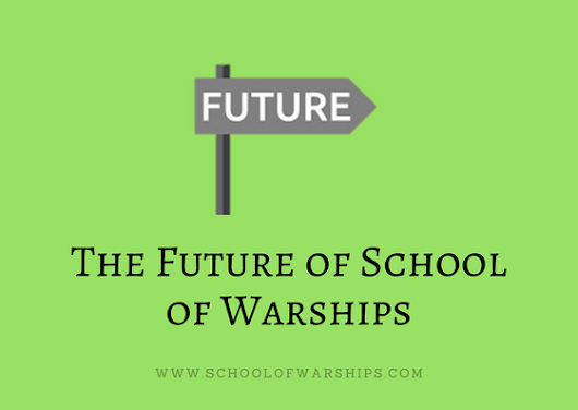 The Future of School of Warships