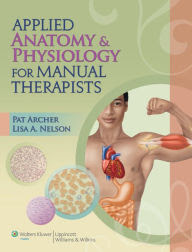 Applied Anatomy & Physiology for Manual Therapists by Pat ...