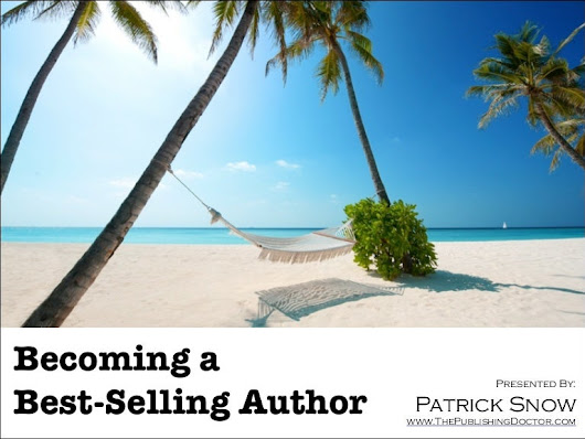 Becoming A Best Selling Author (by Patrick Snow)