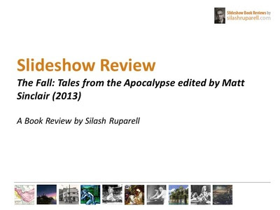 Slideshow Review: Matt Sinclair (Ed) - The Fall: Tales from the Apocalypse (2012)