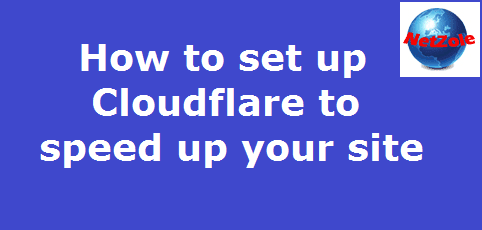 How to set up Cloudflare to speed up your site | Netzole
