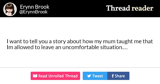 "Thread by @ErynnBrook: ""I want to tell you a story about how my mum taught me that I'm allowed to leave an uncomfortable situation. I was maybe 7, I think it was my […]"""