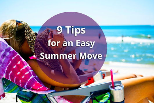 9 Summer Moving Tips You Need to Know |