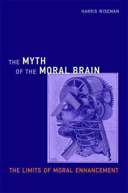 Moral Enhancement: A Reality Check - Los Angeles Review of Books