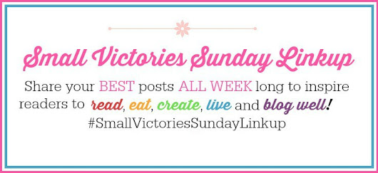 Small Victories Sunday Linkup {68} - Welcome to Our Newest Hosts! - Mom's Small Victories
