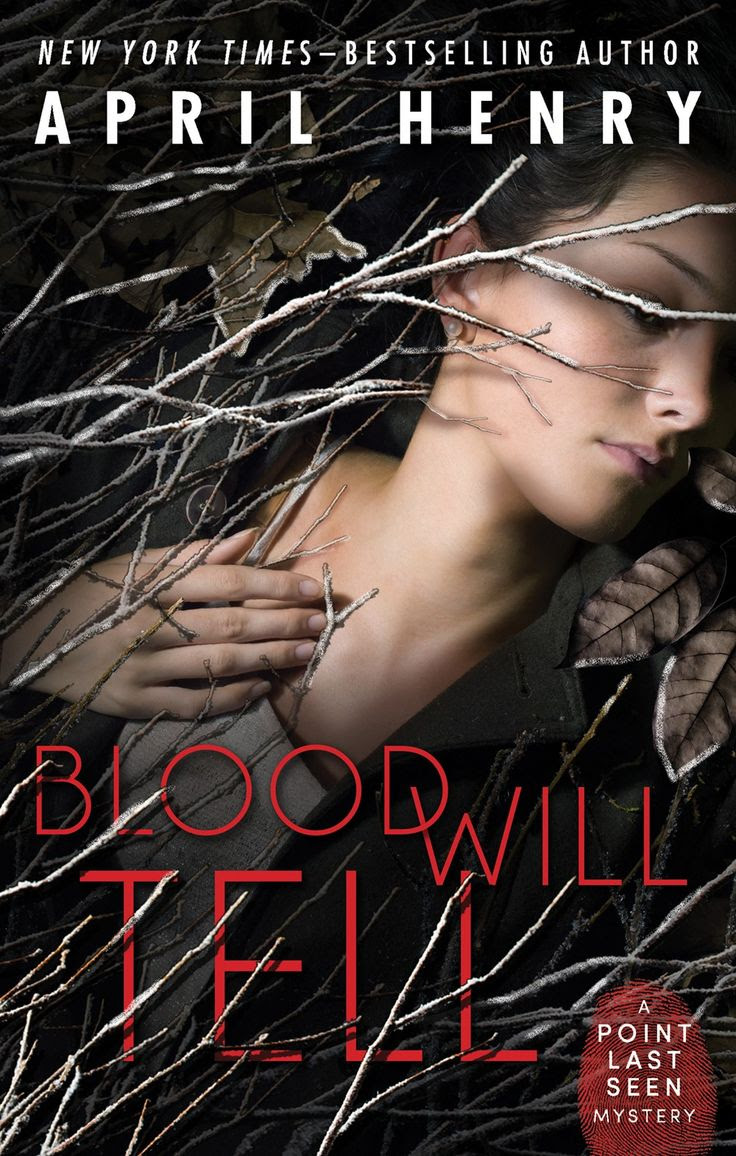 Blood Will Tell (Point Last Seen, #2) by April Henry