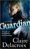Guardian (Eyes of the Republic, #2)