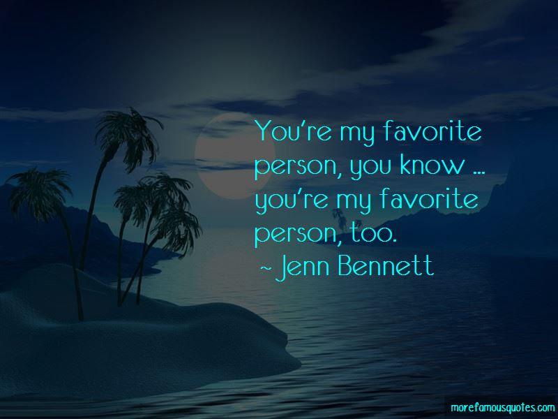 Quotes About My Favorite Person Top 48 My Favorite Person Quotes