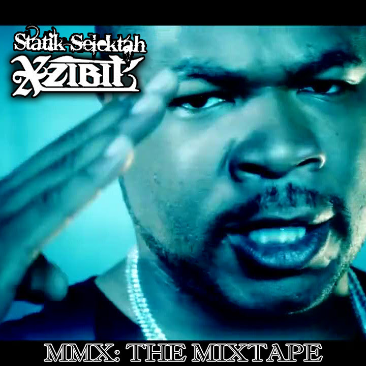Xzibit x Statik Selektah - MMX: The Mixtape Download
