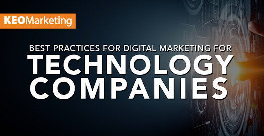 Best Practices for Digital Marketing for Technology Companies