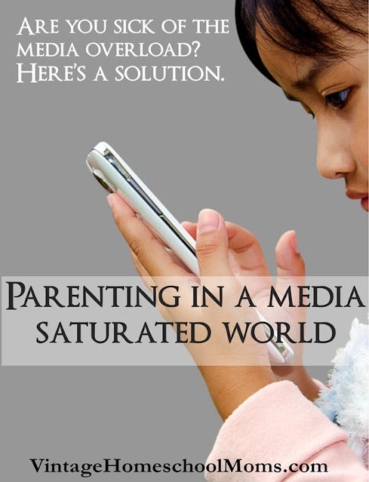 Parenting In A Media Saturated World - Ultimate Homeschool Radio Network