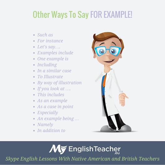 Other ways to say FOR EXAMPLE! | MyEnglishTeacher.eu Forum | MyEnglishTeacher.eu Forum