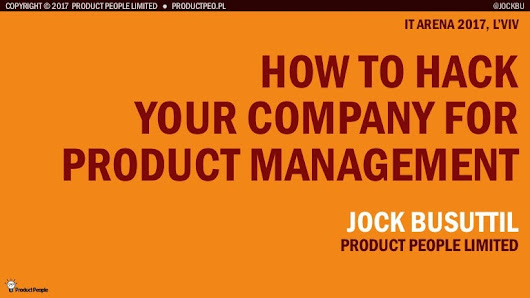 How to Hack Your Company for Product Management