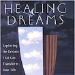 Healing Dreams: Exploring the Dreams That Can Transform Your Life: Marc Ian Barasch: 9781573221672: Amazon.com: Books