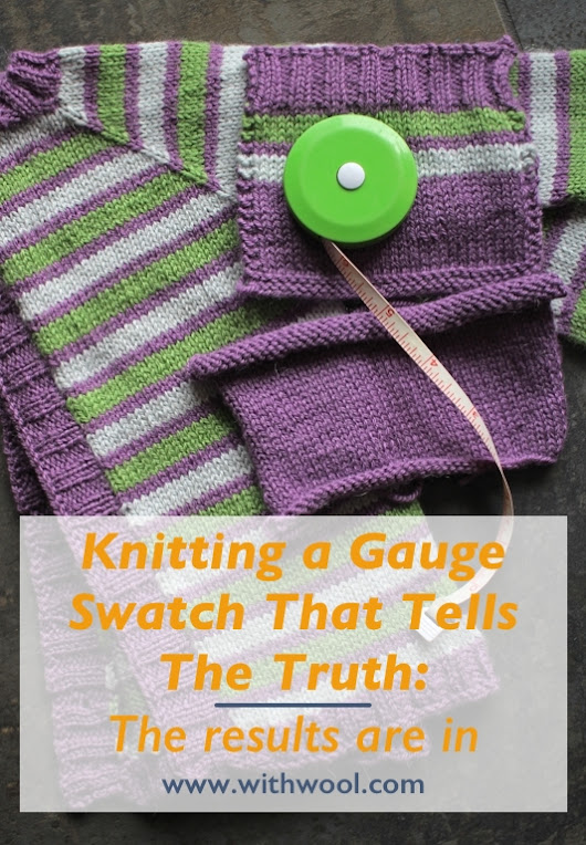Knitting A Gauge Swatch That Tells The Truth: The Results Are In