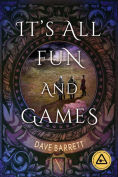 Title: It's All Fun and Games, Author: Dave Barrett