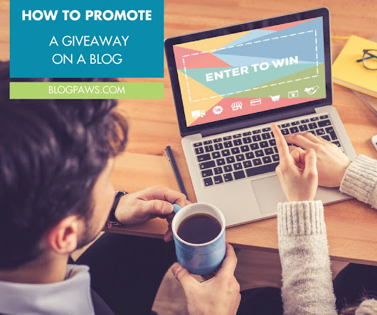 How to Promote a Giveaway on a Blog - BlogPaws