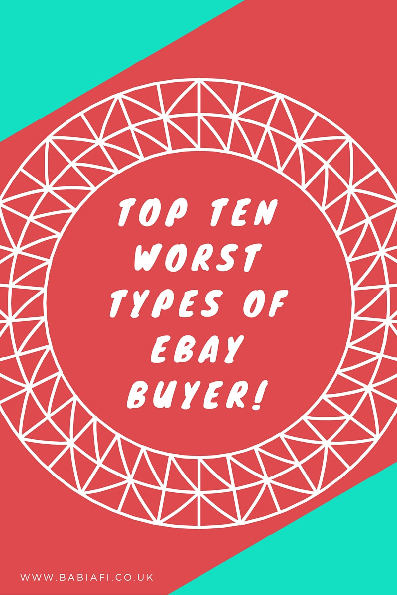 Top Ten Worst Types of Ebay Buyer