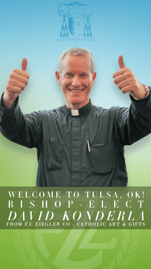 Welcome to Tulsa Bishop- Elect  David Konderla | Ordination Info and Directions | Zieglers Catholic Store