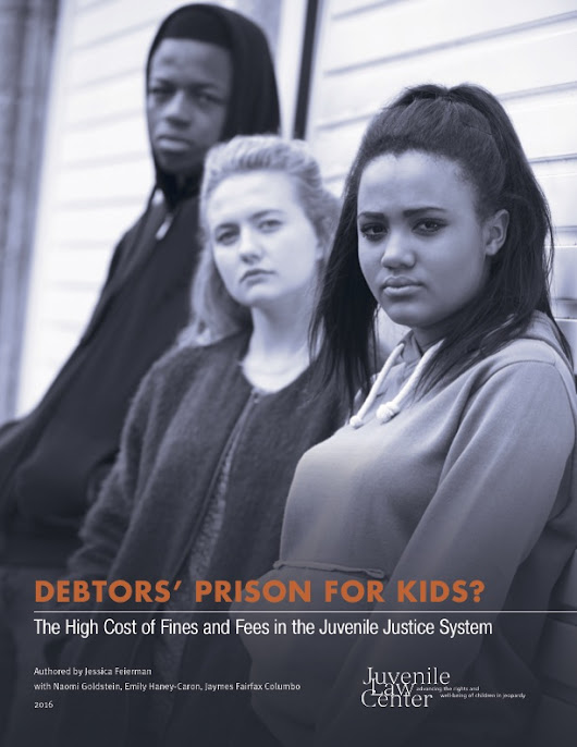 Debtors' Prison for Kids: The High Cost of Fines and Fees in the Juvenile Justice System