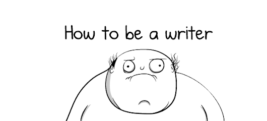 How to be a writer - The Oatmeal