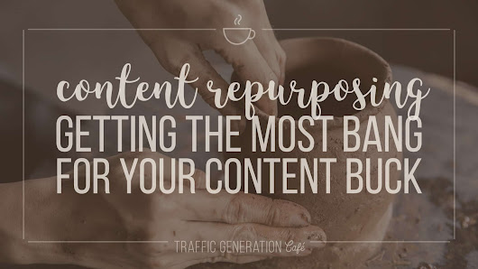 Content Repurposing: Getting the Most Bang for Your Content Buck