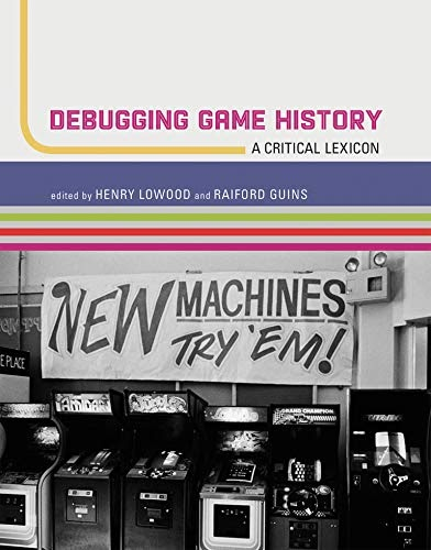 RwW Free) Download Debugging Game History: A Critical Lexicon (Game