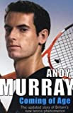 Coming of Age: The Updated Story of Britain's New Tennis Phenomenon