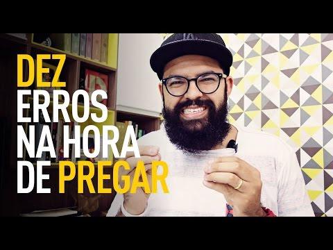10 Erros na hora de Pregar - Douglas Gonçalves