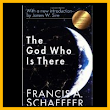 The God Who Is There - FRANCISSCHAEFFERSTUDIES.ORG