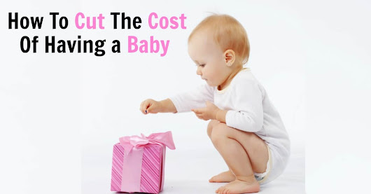20 Clever Ways To Save On Baby Stuff