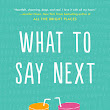What to Say Next – Julie Buxbaum