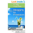 Amazon.com: Blogging to Freedom: 7 Steps to Creating Your Independence with Blogging eBook: Kraig Mathias: Kindle Store