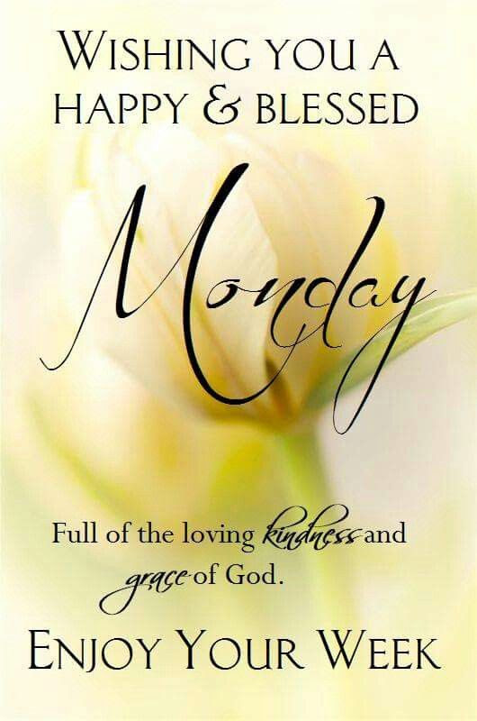 Wishing You A Happy Blessed Monday Pictures Photos And Images