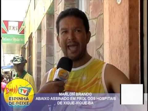 WEB TV ESPINHA DE PEIXE- O POVO FALA - MARLON BRANDO ABAIXO ASSINADO EM PROL DOS HOSPITAIS XIQUE-XIQUE-BA
