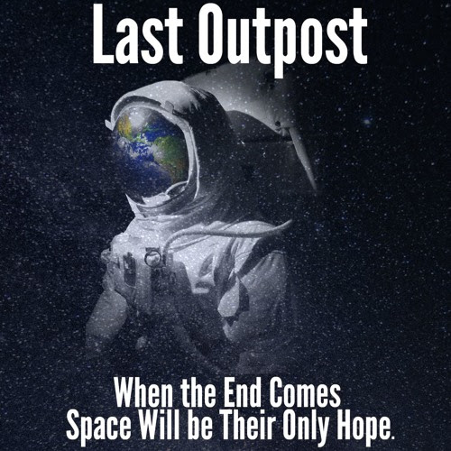 Last Outpost Chapter 27 (Serial Edition) by Scott Allen